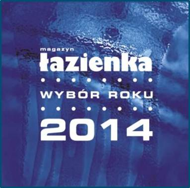 "Łazienka – Wybór Roku 2014"" Armatur des Jahres 2014"